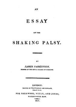 James Parkinson 1817 'An Essay on the Shaking Palsy'